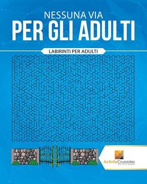 Picture of Nessuna Via Per Gli Adulti