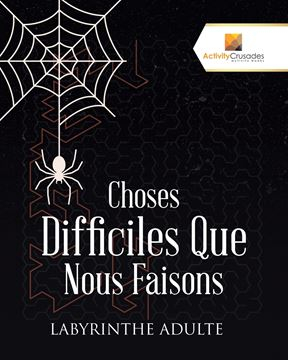 Picture of Choses Difficiles Que Nous Faisons