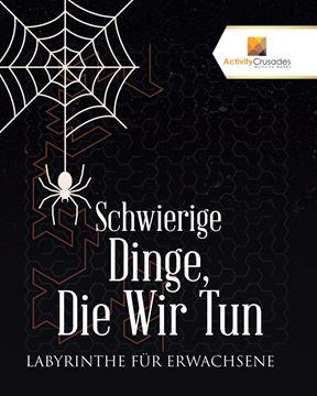 Picture of Schwierige Dinge, Die Wir Tun