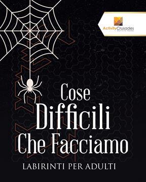 Picture of Cose Difficili Che Facciamo