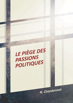 Picture of Le piège des passions politiques