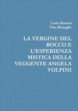 Picture of LA VERGINE DEL BOCCO E L'ESPERIENZA MISTICA DELLA VEGGENTE ANGELA VOLPINI