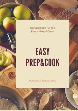 Picture of Easy Prep&Cook Rezeptideen für die Krups Prep&Cook Multifunktions-Küchenmaschine