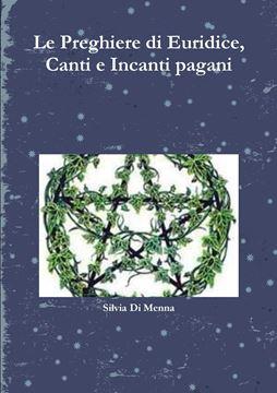 Picture of Le Preghiere di Euridice, Canti e Incanti pagani