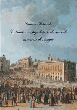 Picture of Le tradizioni popolari siciliane nelle memorie di viaggio