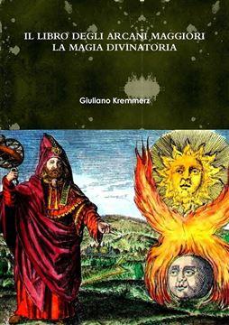 Picture of IL LIBRO DEGLI ARCANI MAGGIORI. LA MAGIA DIVINATORIA