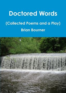 Picture of Doctored Words (The Collected Poems and a Play)