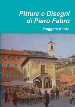Picture of Pitture e Disegni di Piero Fabro