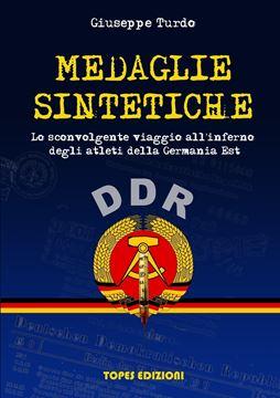 Picture of Medaglie Sintetiche. Lo sconvolgente viaggio all'inferno degli atleti della Germania Est.