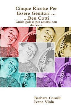 Picture of Cinque Ricette Per Essere Genitori ... Ben Cotti