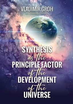 Picture of Synthesis as the Principle Factor of the Development of the Universe