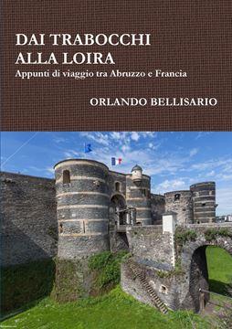 Picture of DAI TRABOCCHI ALLA LOIRA   Appunti di viaggio tra Abruzzo e Francia
