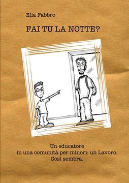 Picture of FAI TU LA NOTTE? Un educatore in una comunità per minori
