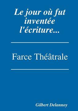 Picture of Le jour où fut inventée l'écriture.