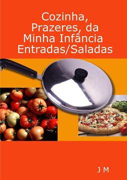 Picture of Cozinha, Prazeres, da minha Infância/Entradas/Saladas