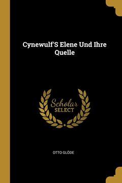 Picture of Cynewulf'S Elene Und Ihre Quelle