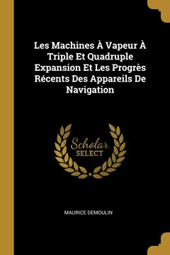 Picture of Les Machines À Vapeur À Triple Et Quadruple Expansion Et Les Progrès Récents Des Appareils De Navigation