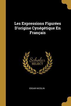Picture of Les Expressions Figurées D'origine Cynégétique En Français