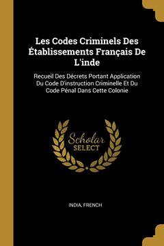 Picture of Les Codes Criminels Des Établissements Français De L'inde