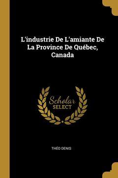Picture of L'industrie De L'amiante De La Province De Québec, Canada