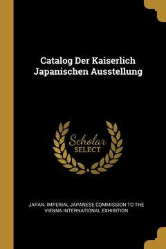 Picture of Catalog Der Kaiserlich Japanischen Ausstellung