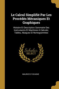 Picture of Le Calcul Simplifié Par Les Procédés Mécaniques Et Graphiques
