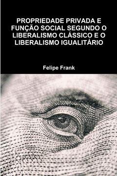 Picture of PROPRIEDADE PRIVADA E FUNÇÃO SOCIAL SEGUNDO O LIBERALISMO CLÁSSICO E O LIBERALISMO IGUALITÁRIO