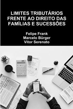 Picture of LIMITES TRIBUTÁRIOS FRENTE AO DIREITO DAS FAMÍLIAS E SUCESSÕES
