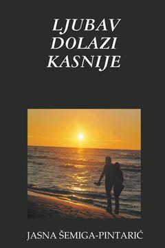Picture of LJUBAV DOLAZI KASNIJE