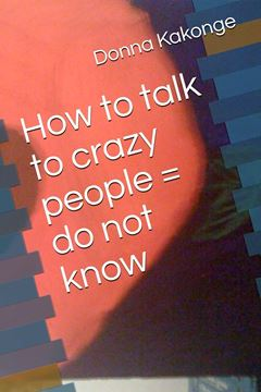 Picture of How to talk to crazy people = do not know