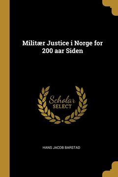 Picture of Militær Justice i Norge for 200 aar Siden