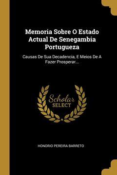 Picture of Memoria Sobre O Estado Actual De Senegambia Portugueza