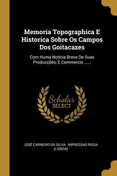 Picture of Memoria Topographica E Historica Sobre Os Campos Dos Goitacazes