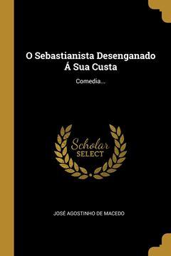 Picture of O Sebastianista Desenganado Á Sua Custa