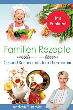 Picture of Familien Rezepte! Mit Punkten! Gesund Kochen mit dem Thermomix