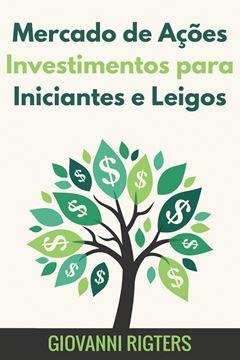 Picture of Mercado de Ações Investimentos para Iniciantes e Leigos