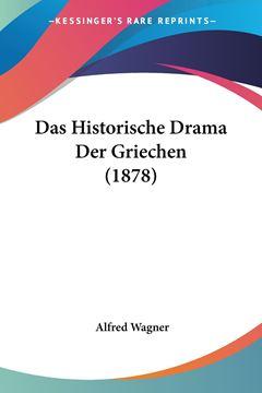 Picture of Das Historische Drama Der Griechen (1878)