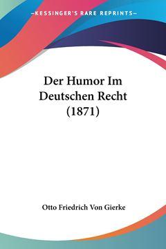 Picture of Der Humor Im Deutschen Recht (1871)
