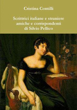 Picture of Scrittrici italiane e straniere amiche e corrispondenti di Silvio Pellico