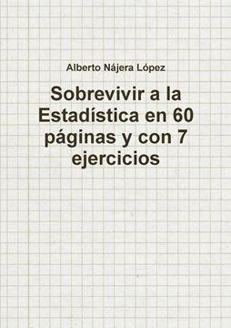Picture of Sobrevivir a la Estadística en 60 páginas y con 7 ejercicios