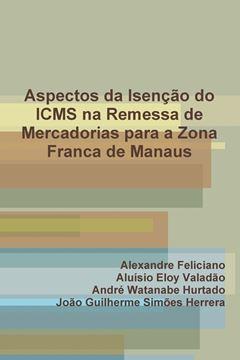 Picture of Aspectos Da Isencao Do Icms Na Remessa de Mercadorias Para a Zona Franca de Manaus