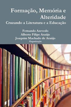 Picture of Formação, memória e alteridade. Cruzando a literatura e a educação