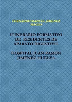Picture of ITINERARIO FORMATIVO  DE  RESIDENTES DE APARATO DIGESTIVO.  HOSPITAL JUAN RAMÓN JIMÉNEZ HUELVA