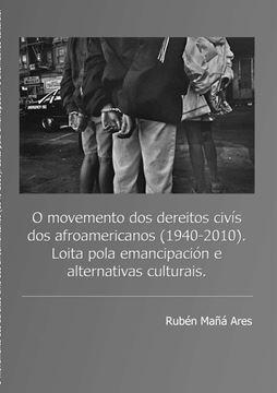 Picture of O movemento dos dereitos civís dos afroamericanos (1940 - 2010). Loita pola emancipación e alternativas culturais.