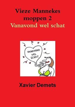 Picture of Vieze mannekes moppen 2  Vanavond wel schat.