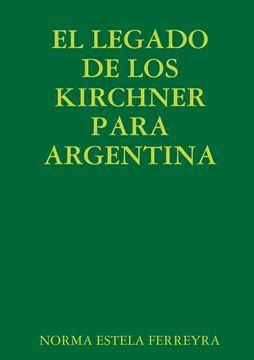 Picture of EL LEGADO DE LOS KIRCHNER PARA ARGENTINA