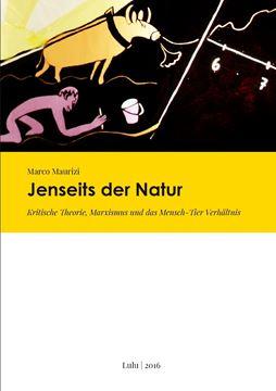 Picture of Jenseits der Natur. Kritische Theorie, Marxismus und das Mensch-Tier Verhältnis