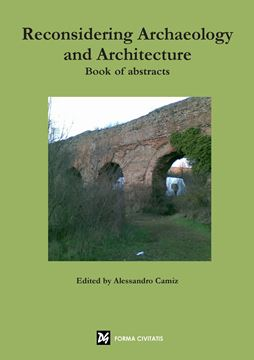 Picture of Reconsidering Archaeology and Architecture. Book of abstracts