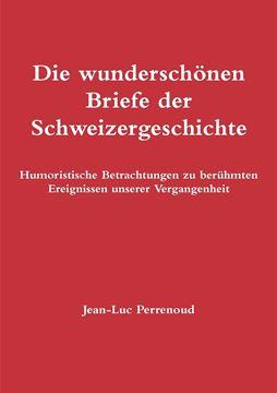 Picture of Die wunderschönen Briefe der Schweizergeschichte