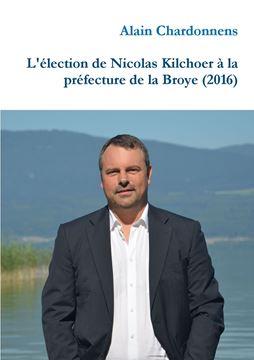 Picture of L'élection de Nicolas Kilchoer à la préfecture de la Broye (2016)